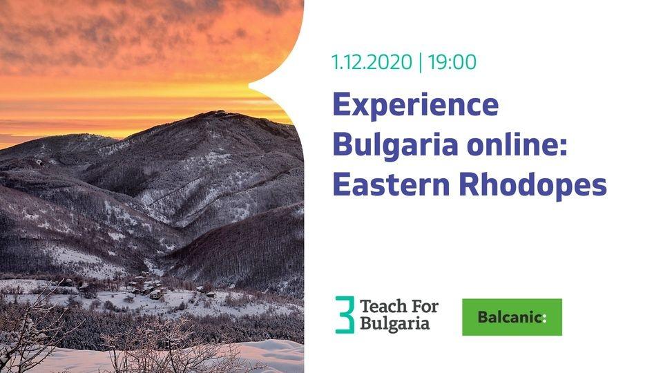 Teach for Bulgaria: EXPERIENCE BULGARIA ONLINE- RHODOPE MOUNTAINS