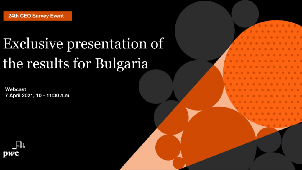 Join PwC's CEO Survey Event - Exclusive presentation of the results for Bulgaria