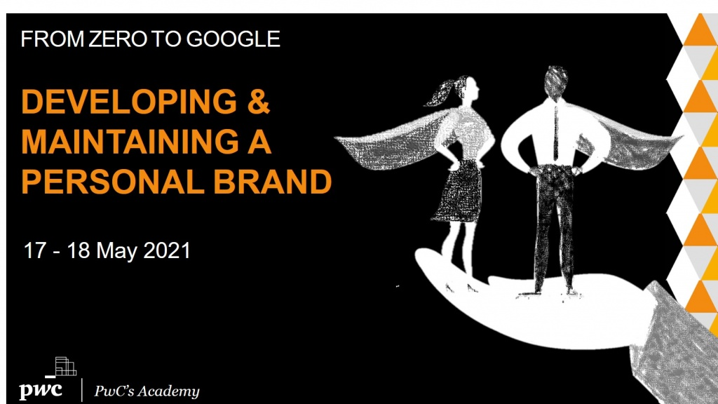 Developing and Maintaining a Personal Brand Workshop by PwC's Academy