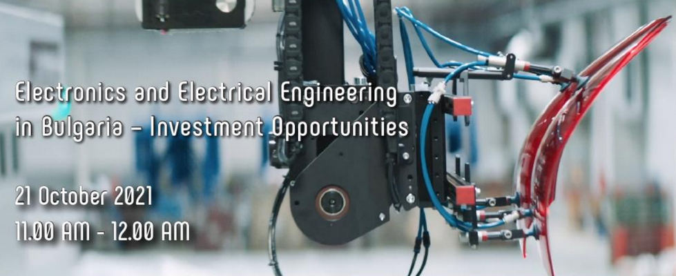 Webinar:  Electronics and Electrical Engineering in Bulgaria- Investment  Opportunities