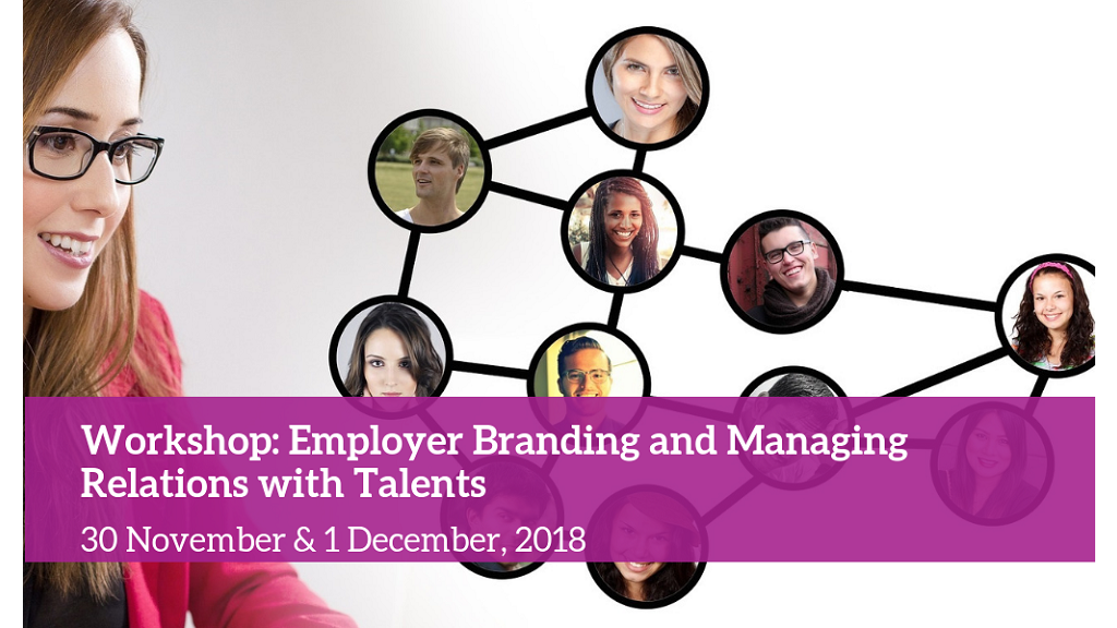 Workshop: Employer Branding and Managing Relations with Talents